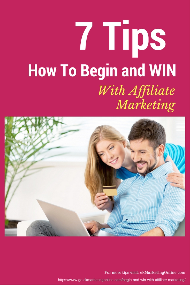 How to begin and WIN with Affiliate Marketing